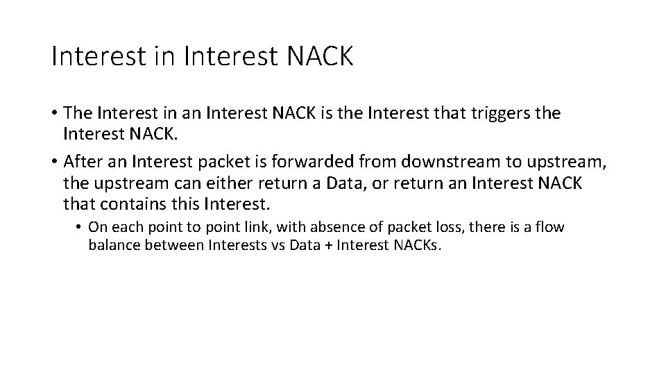 Interest in Interest NACK • The Interest in an Interest NACK is the Interest