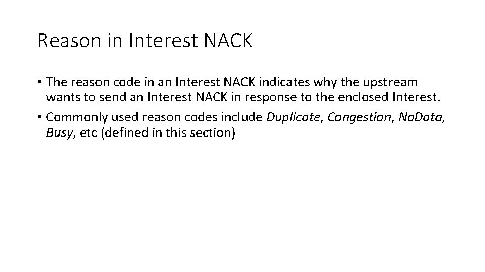 Reason in Interest NACK • The reason code in an Interest NACK indicates why
