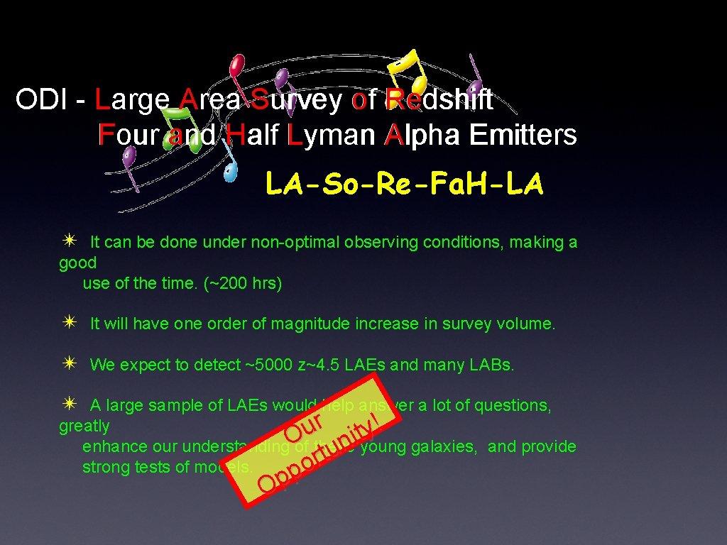 ODI - Large Area Survey of Redshift Four and Half Lyman Alpha Emitters LA-So-Re-Fa.