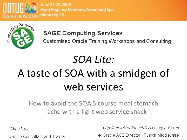 SAGE Computing Services Customised Oracle Training Workshops and Consulting SOA Lite: A taste of