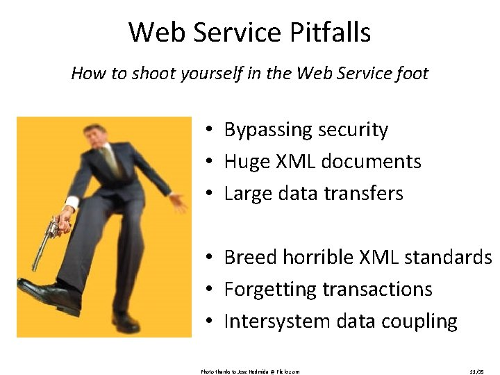 Web Service Pitfalls How to shoot yourself in the Web Service foot • Bypassing