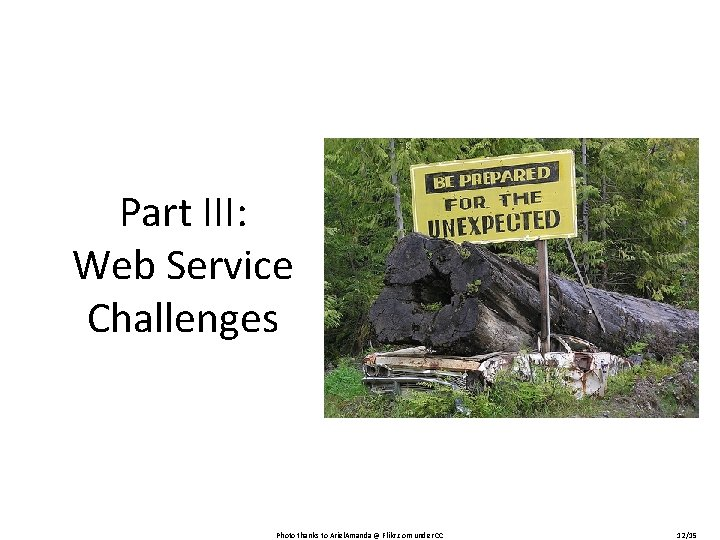 Part III: Web Service Challenges Photo thanks to Ariel. Amanda @ Flikr. com under
