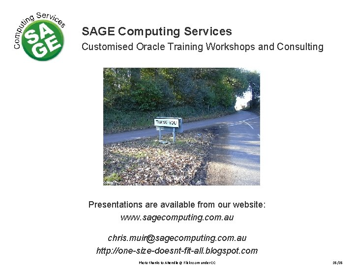 SAGE Computing Services Customised Oracle Training Workshops and Consulting Presentations are available from our