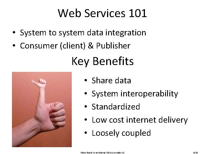 Web Services 101 • System to system data integration • Consumer (client) & Publisher