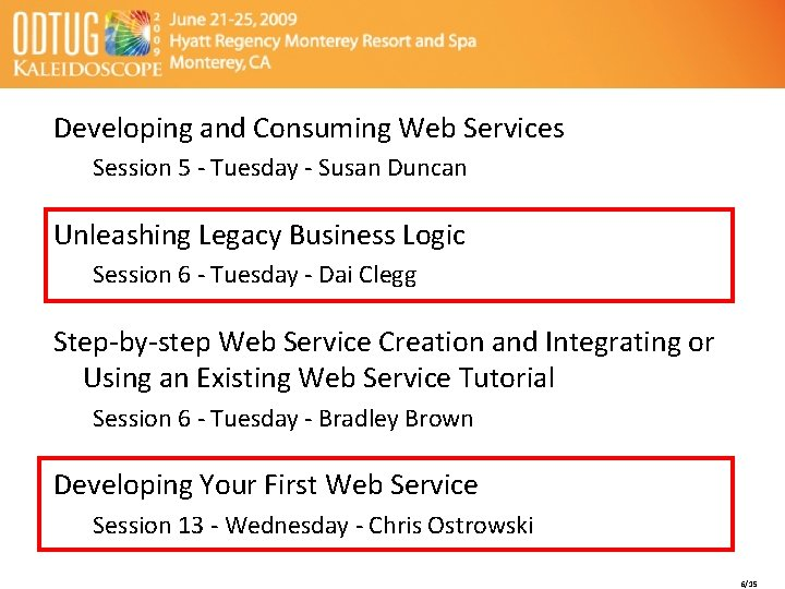 Developing and Consuming Web Services Session 5 - Tuesday - Susan Duncan Unleashing Legacy