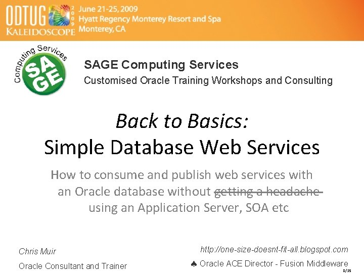 SAGE Computing Services Customised Oracle Training Workshops and Consulting Back to Basics: Simple Database