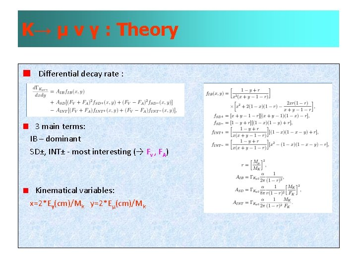 K→ µ ν γ : Theory Differential decay rate : 3 main terms: IB