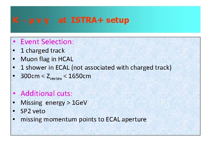 K→ µ ν γ at ISTRA+ setup • Event Selection: • • 1 charged