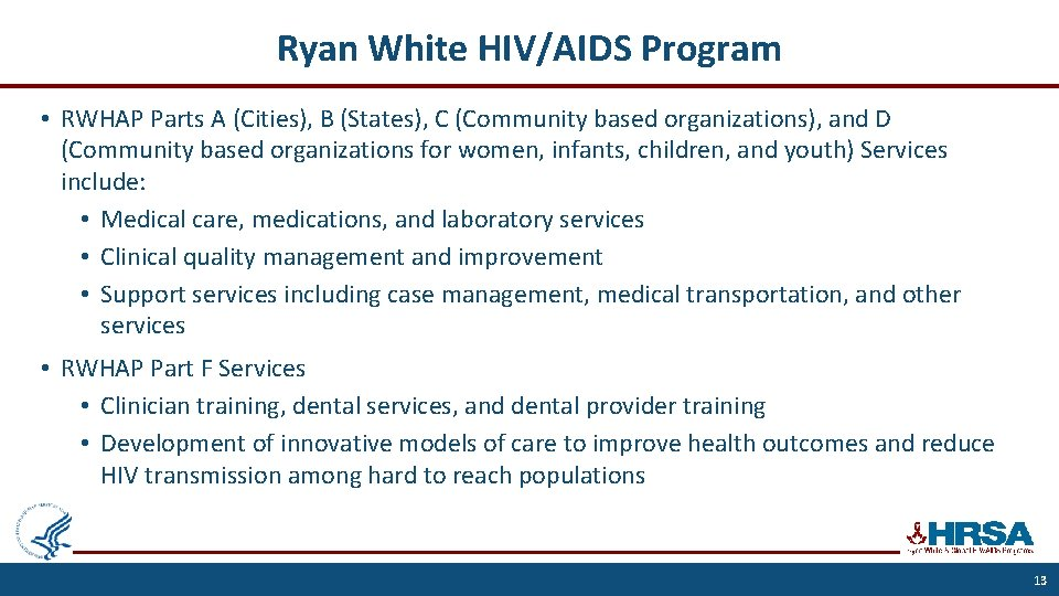 Ryan White HIV/AIDS Program • RWHAP Parts A (Cities), B (States), C (Community based