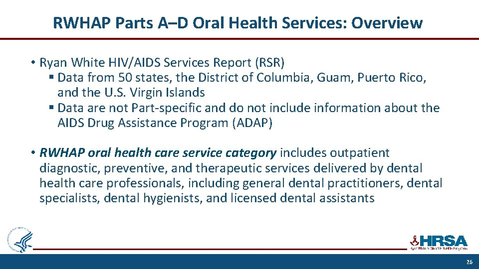 RWHAP Parts A–D Oral Health Services: Overview • Ryan White HIV/AIDS Services Report (RSR)