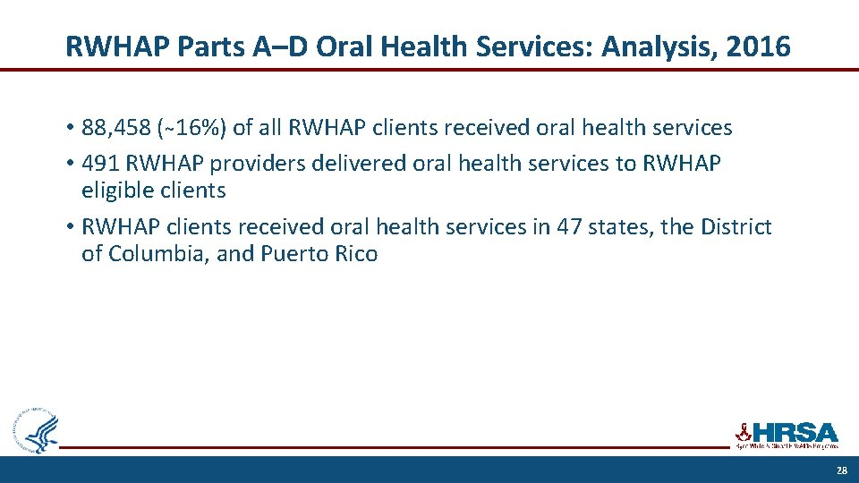 RWHAP Parts A–D Oral Health Services: Analysis, 2016 • 88, 458 ( 16%) of