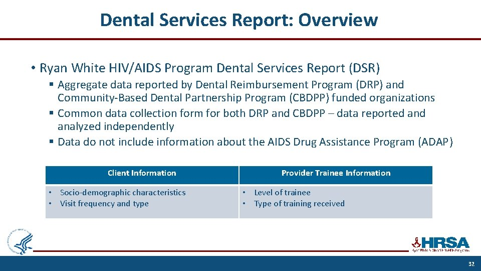 Dental Services Report: Overview • Ryan White HIV/AIDS Program Dental Services Report (DSR) §