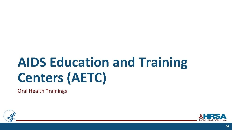 AIDS Education and Training Centers (AETC) Oral Health Trainings 34