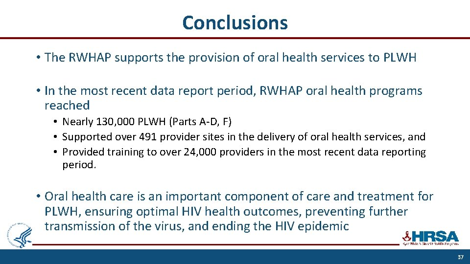 Conclusions • The RWHAP supports the provision of oral health services to PLWH •
