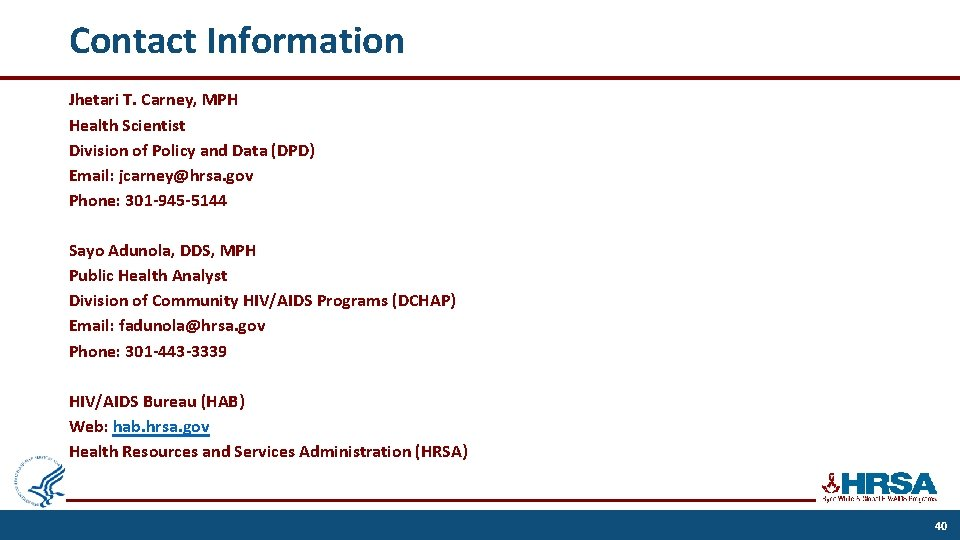 Contact Information Jhetari T. Carney, MPH Health Scientist Division of Policy and Data (DPD)