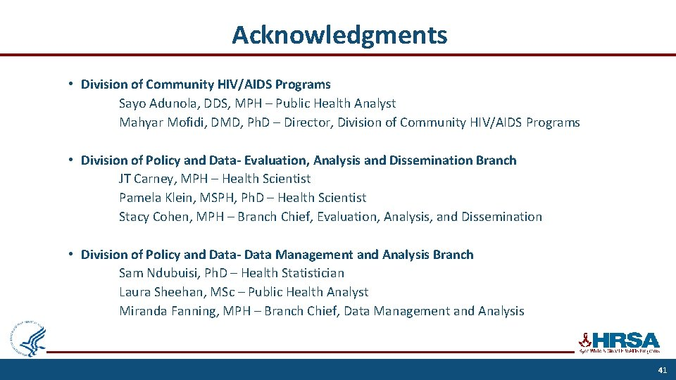 Acknowledgments • Division of Community HIV/AIDS Programs Sayo Adunola, DDS, MPH – Public Health