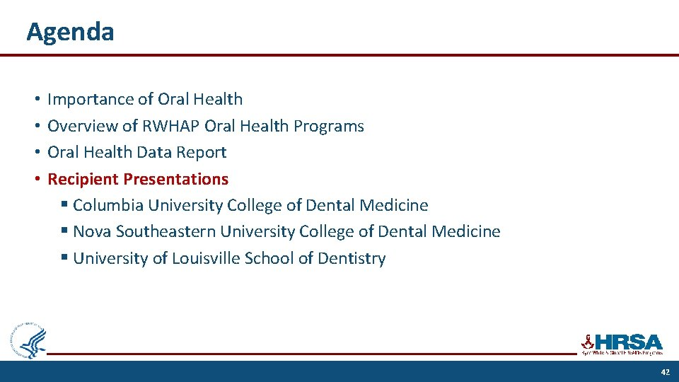 Agenda • • Importance of Oral Health Overview of RWHAP Oral Health Programs Oral