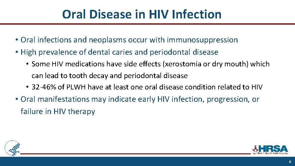 Oral Disease in HIV Infection • Oral infections and neoplasms occur with immunosuppression •