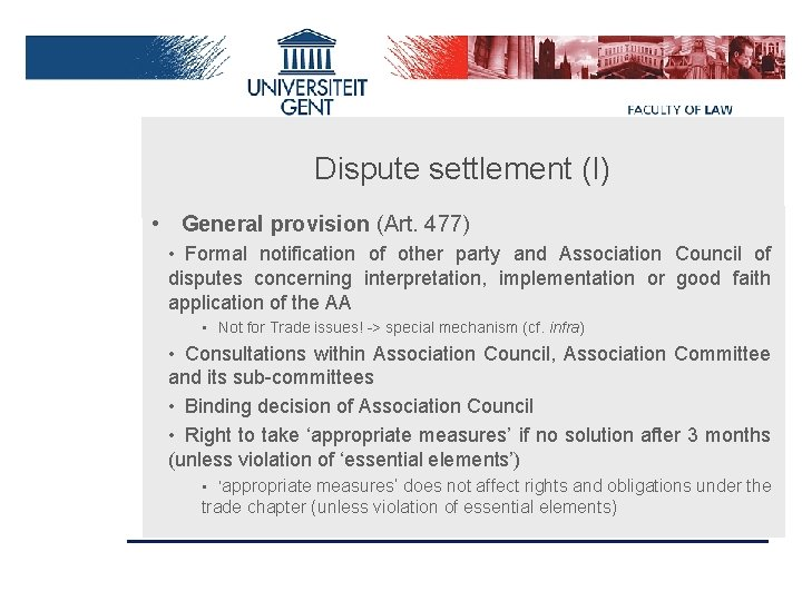 Dispute settlement (I) • General provision (Art. 477) • Formal notification of other party
