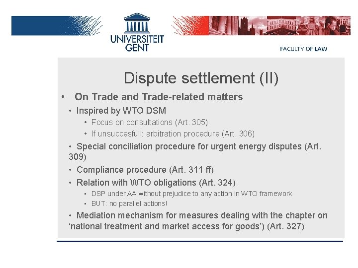 Dispute settlement (II) • On Trade and Trade-related matters • Inspired by WTO DSM
