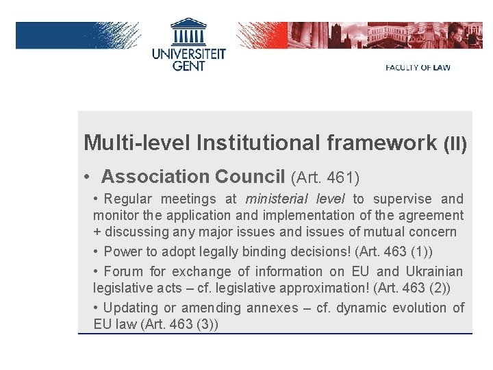 Multi-level Institutional framework (II) • Association Council (Art. 461) • Regular meetings at ministerial