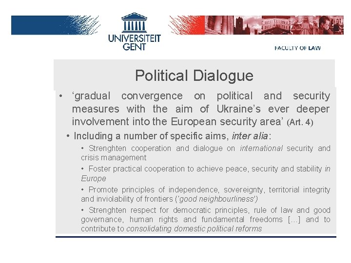 Political Dialogue • 'gradual convergence on political and security measures with the aim of