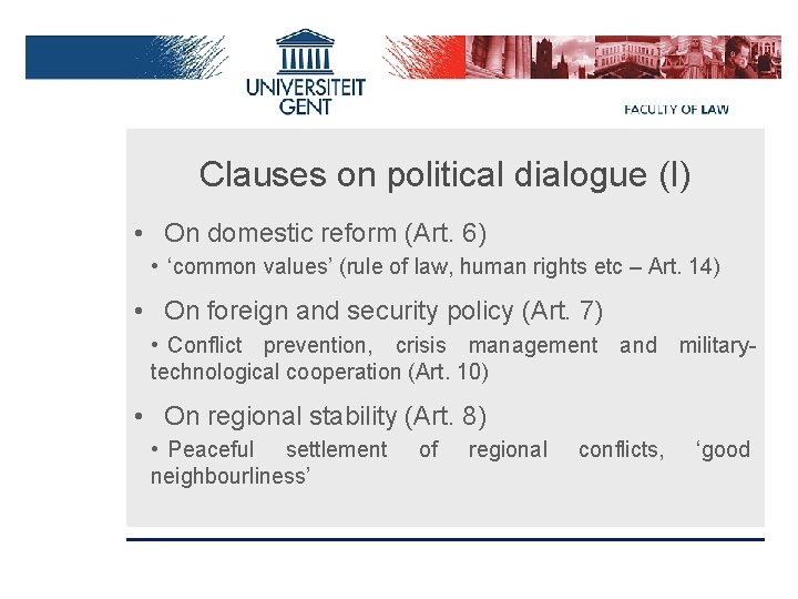 Clauses on political dialogue (I) • On domestic reform (Art. 6) • 'common values'