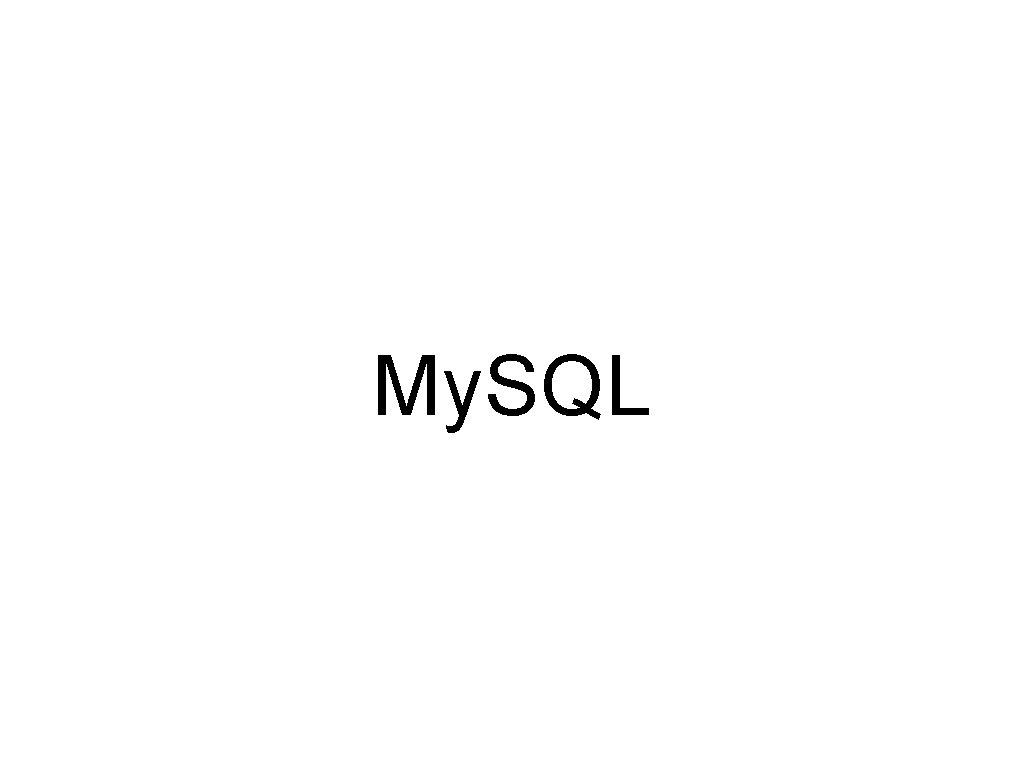 My. SQL