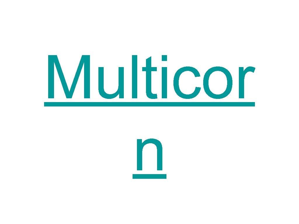 Multicor n