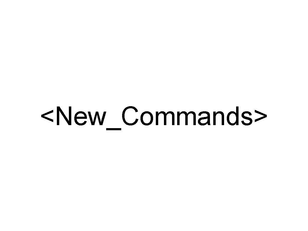 <New_Commands>