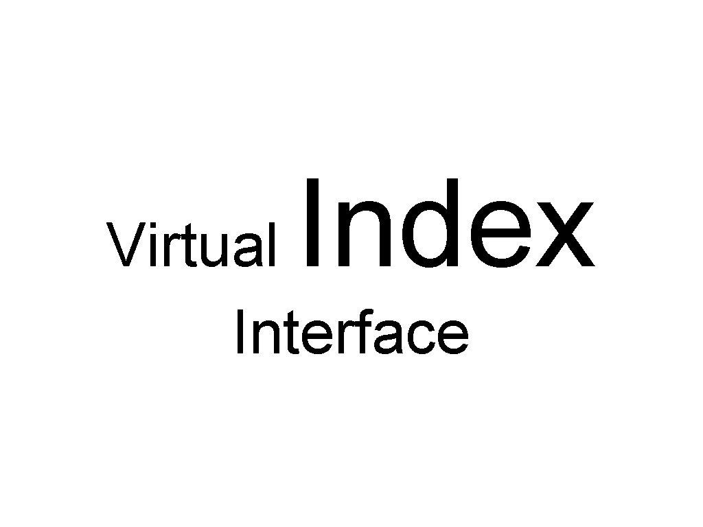 Index Virtual Interface