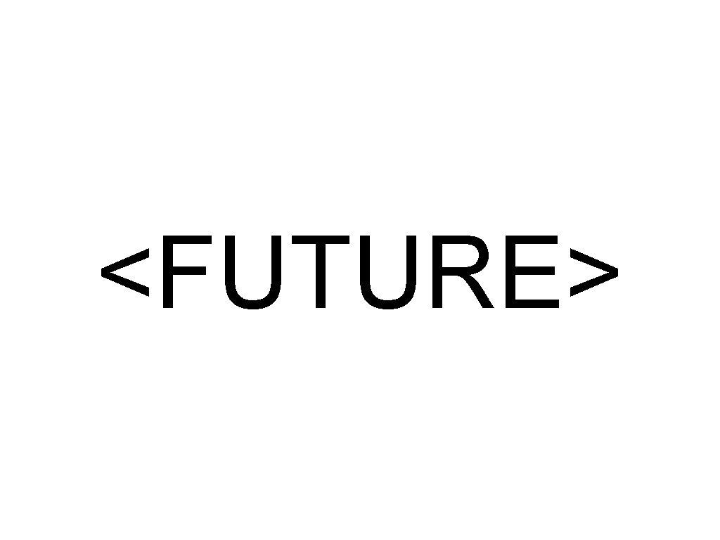 <FUTURE>