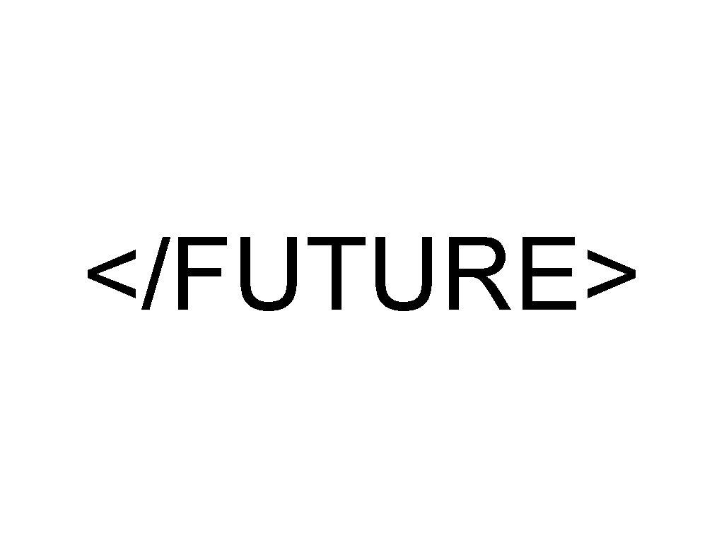 </FUTURE>
