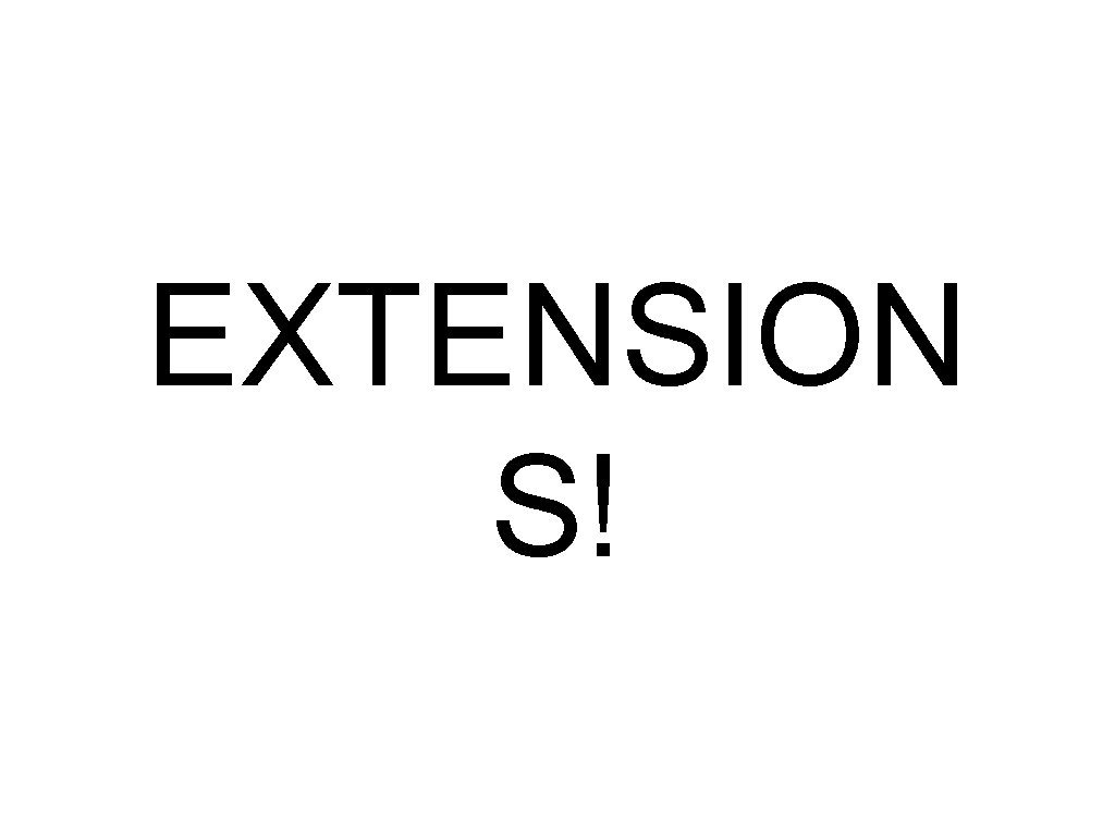 EXTENSION S!