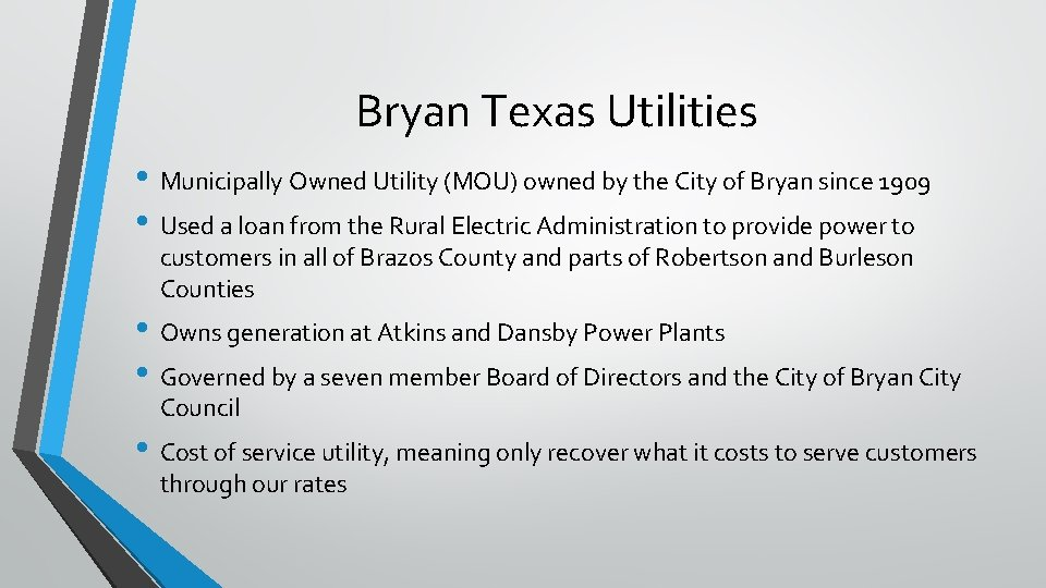 Bryan Texas Utilities • Municipally Owned Utility (MOU) owned by the City of Bryan