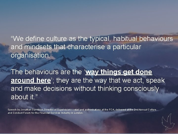 """Gaps """"We define culture as the typical, habitual behaviours and mindsets that characterise a"""