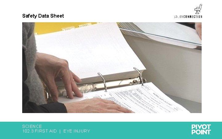 Safety Data Sheet SCIENCE 102. 3 FIRST AID   EYE INJURY