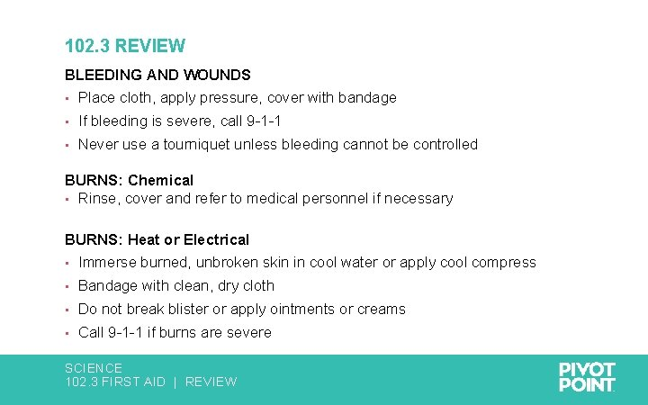 102. 3 REVIEW BLEEDING AND WOUNDS • Place cloth, apply pressure, cover with bandage
