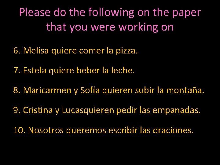 Please do the following on the paper that you were working on 6. Melisa