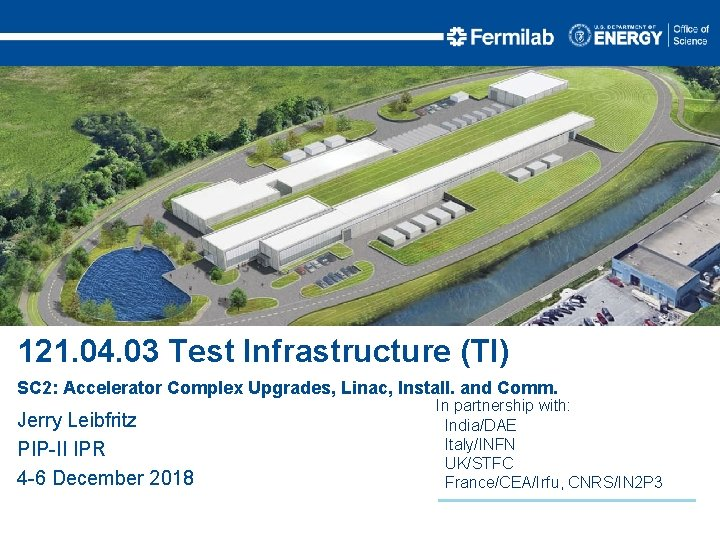 121. 04. 03 Test Infrastructure (TI) SC 2: Accelerator Complex Upgrades, Linac, Install. and