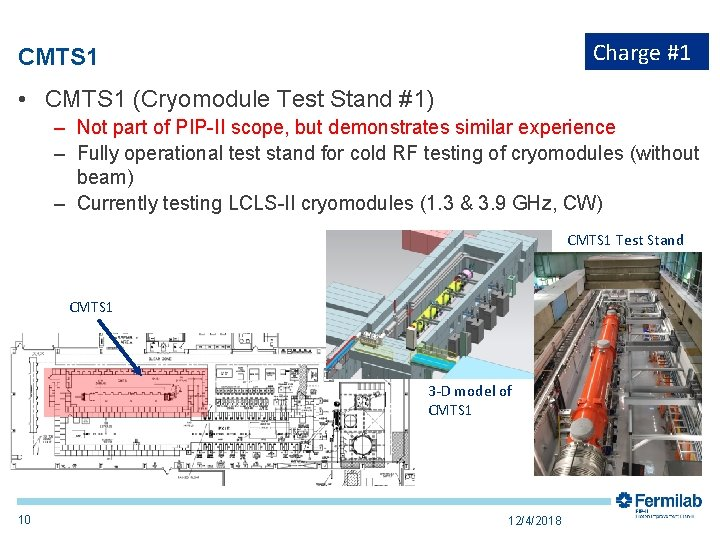 Charge #1 CMTS 1 • CMTS 1 (Cryomodule Test Stand #1) – Not part