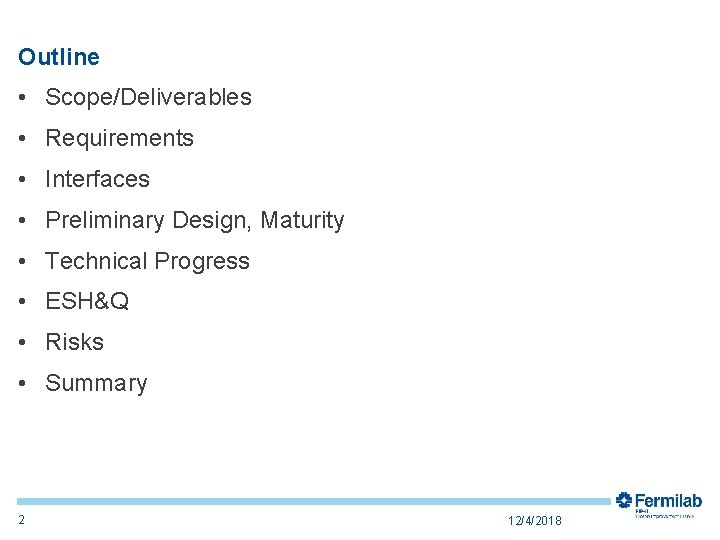 Outline • Scope/Deliverables • Requirements • Interfaces • Preliminary Design, Maturity • Technical Progress