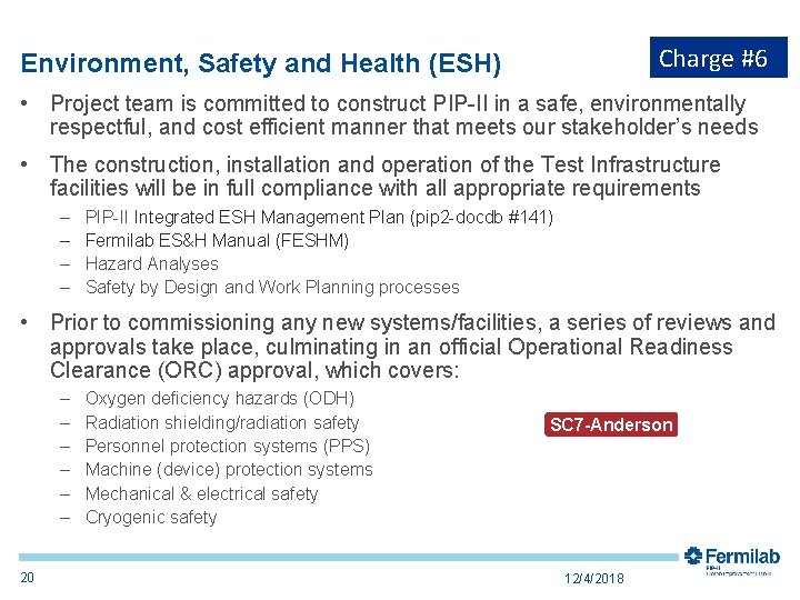 Charge #6 Environment, Safety and Health (ESH) • Project team is committed to construct