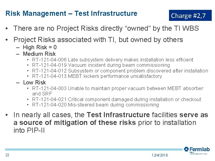 Risk Management – Test Infrastructure Charge #2, 7 • There are no Project Risks