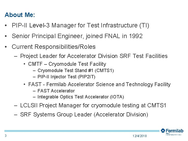 About Me: • PIP-II Level-3 Manager for Test Infrastructure (TI) • Senior Principal Engineer,