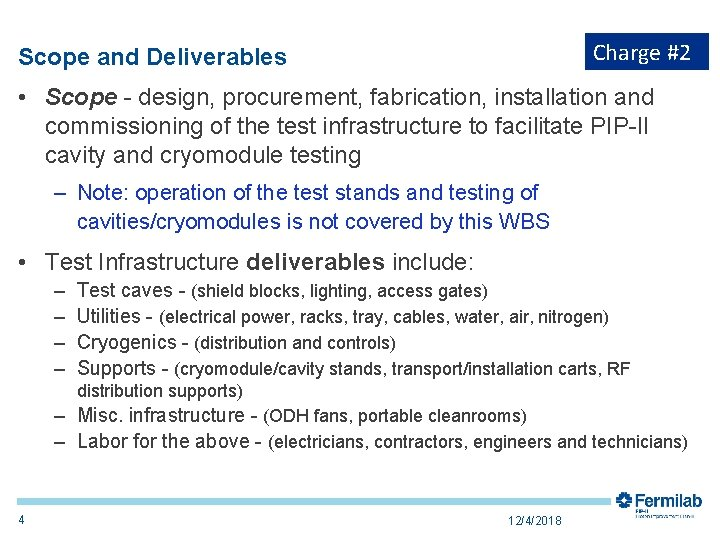 Charge #2 Scope and Deliverables • Scope - design, procurement, fabrication, installation and commissioning