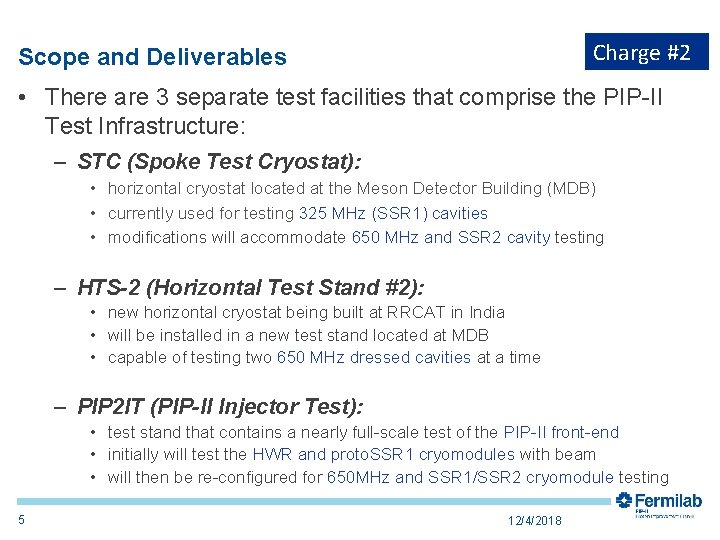 Charge #2 Scope and Deliverables • There are 3 separate test facilities that comprise
