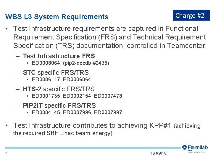 Charge #2 WBS L 3 System Requirements • Test Infrastructure requirements are captured in
