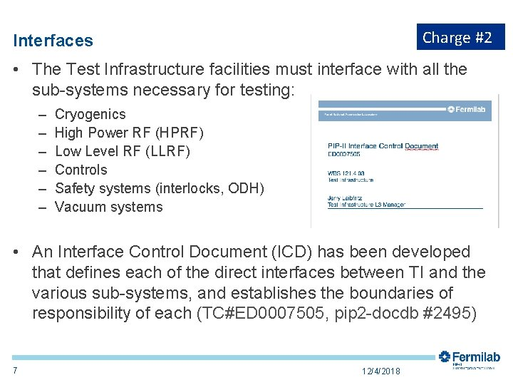 Charge #2 Interfaces • The Test Infrastructure facilities must interface with all the sub-systems