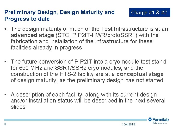 Preliminary Design, Design Maturity and Progress to date Charge #1 & #2 • The